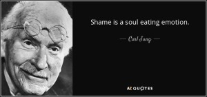 quote-shame-is-a-soul-eating-emotion-carl-jung-43-41-75